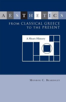 Aesthetics from Classical Greece to the Present: A Short History