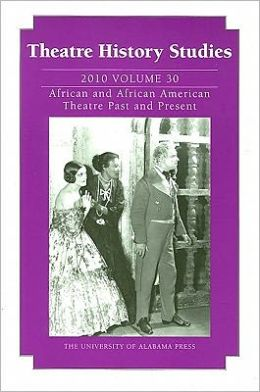 Theatre History Studies 2010: Vol. 30: African and African American Theatre Past and Present