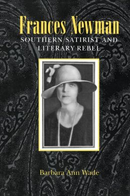 Frances Newman: Southern Satirist and Literary Rebel