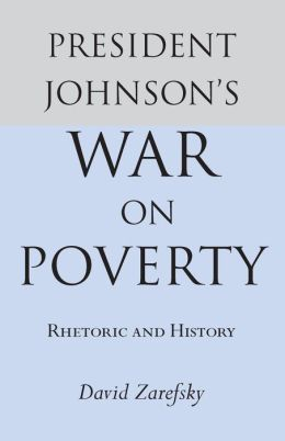 the war on poverty created by lyndon johnson The war on poverty quiz 1 by whom, when, and where was the unconditional war on poverty declared a) lyndon johnson in birmingham, al on april 15, 1964.