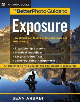 The BetterPhoto Guide to Exposure (PagePerfect NOOK Book)