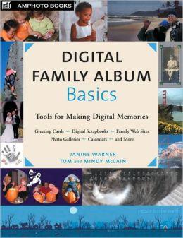 Digital Family Album Basics: Basic Tools for Making Digital Memories