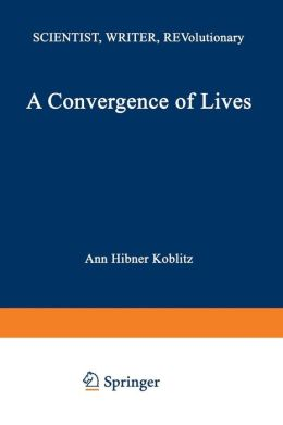 A Convergence of Lives: Sofia Kovalevskaia, Scientist, Writer, Revolutionary