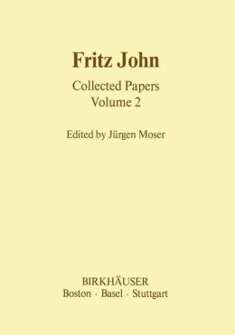 Fritz John: Collected Papers, Volume 2
