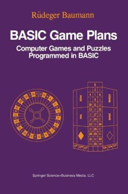 BASIC Game Plans: Computer Games and Puzzles Programmed in BASIC