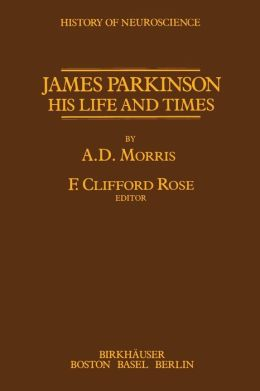 James Parkinson: His Life and Times