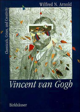 Vincent Van Gogh: Chemicals, Crises, and Creativity