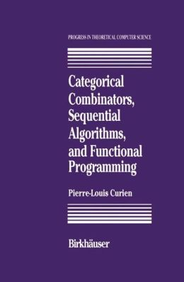 Categorical Combinators, Sequential Algorithms, and Functional Programming
