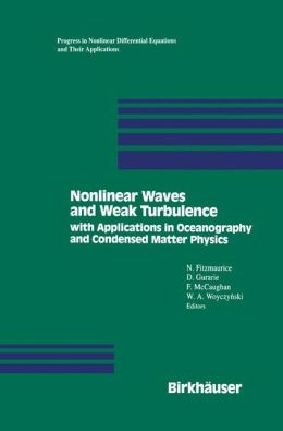 Nonlinear Waves and Weak Turbulence: with Applications in Oceanography and Condensed Matter Physics