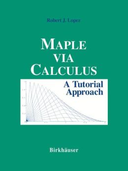 Maple via Calculus: A Tutorial Approach