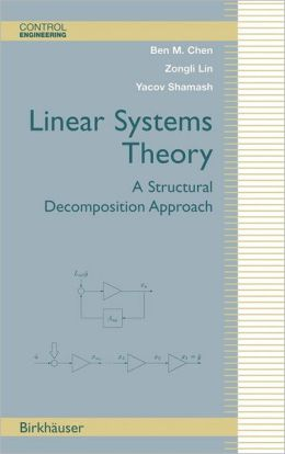 Linear Systems Theory: A Structural Decomposition Approach