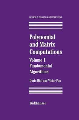 Polynomial and Matrix Computations: Fundamental Algorithms