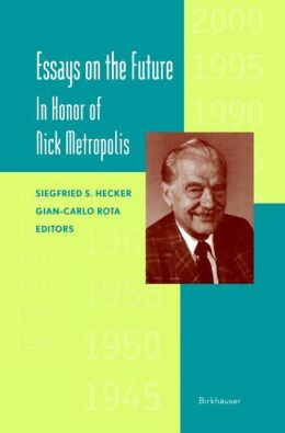 Essays on the Future: In Honor of Nick Metropolis