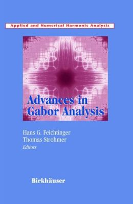 Advances in Gabor Analysis