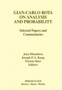 Gian-Carlo Rota on Analysis and Probability: Selected Papers and Commentaries