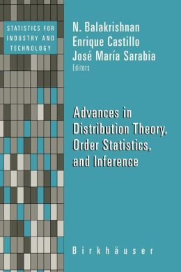 Advances in Distribution Theory, Order Statistics, and Inference