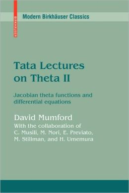 Tata Lectures on Theta II: Jacobian theta functions and differential equations