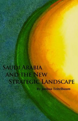 Saudi Arabia and the New Strategic Landscape