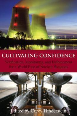 Cultivating Confidence: Verification, Monitoring and Enforcement for a World Free of Nuclear Weapons