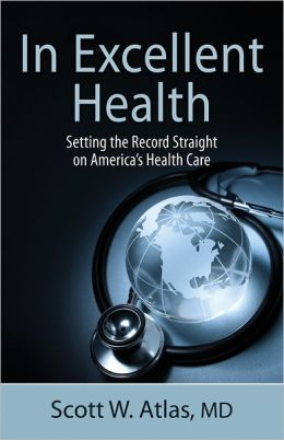 In Excellent Health: Setting the Record Straight on America's Health Care