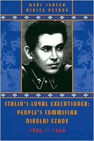 Stalin's Loyal Executioner: People's Commissar Nikolai Ezhov, 1985-1940