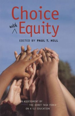 Choice with Equity: An Assessment of the Koret Task Force on K-12 Education