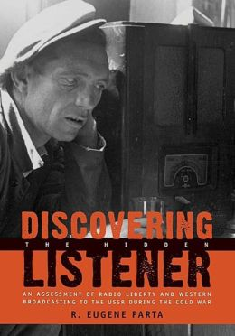 Discovering the Hidden Listener: An Empirical Assessment of Radio Liberty and Western Broadcasting to the USSR during the Cold War