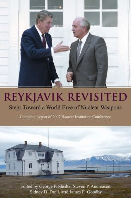 Reykjavik Revisited: Steps Toward a World Free of Nuclear Weapons
