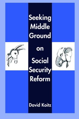 Seeking Middle Ground on Social Security Reform