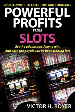 Powerful Profits From Slots