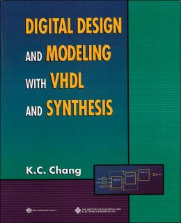 Digital Design and Modeling with VHDL and Synthesis