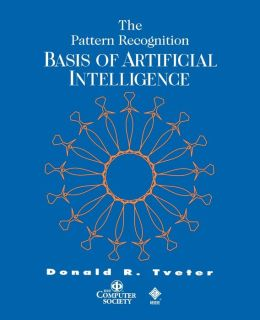 The Pattern Recognition Basis of Artificial Intelligence