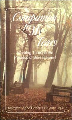 Companion to My Tears: Working Through The Process of Bereavement