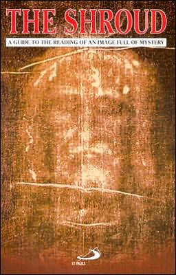 The Shroud of Turin: A Guide to the Reading of an Image Full of Mystery