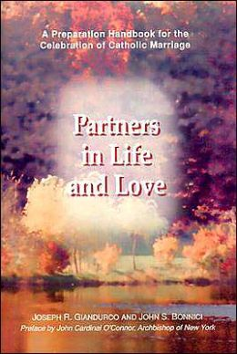 Partners in Life and Love: A Preparation Handbook for the Celebration of Catholic Marriage