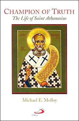 Champion of Truth: The Life of Saint Athanasius