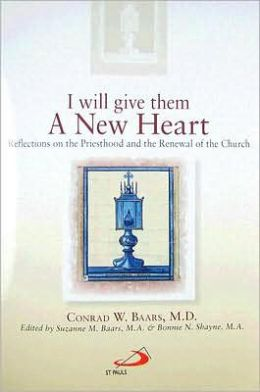 I Will Give Them a New Heart: Reflections on the Priesthood and the Renewal of the Church