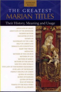 The Greatest Marian Titles: Their History, Meaning, and Usage