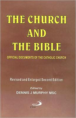 The Church and the Bible: Official Documents of the Catholic Church