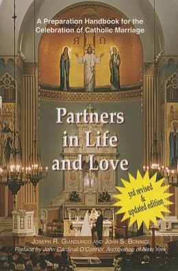 Partners in Life and Love: A Preparation Handbook for the Celebration of Catholic Marriage with Readings from the New Lectionary