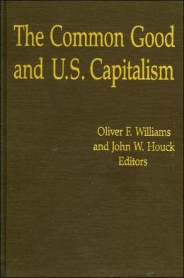 The Common Good and U. S. Capitalism
