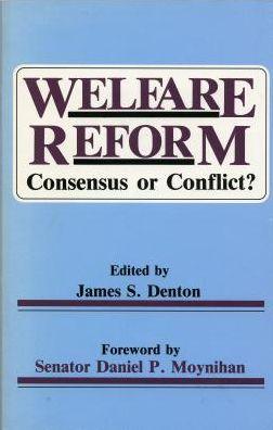 Welfare Reform: Consensus or Conflict?