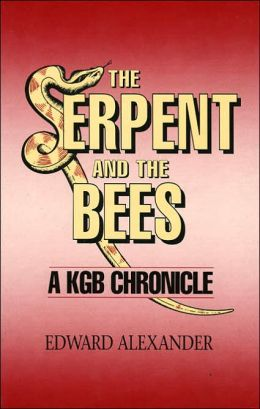 The Serpent and the Bees: A KGB Chronicle