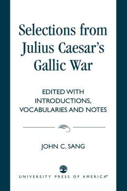 Selections From Julius Caesar's Gallic War