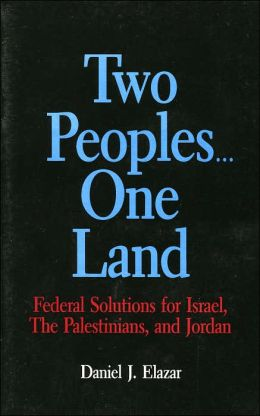TWO PEOPLES... ONE LAND: FEDERAL SOLUTIONS FOR ISR