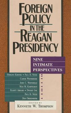 Foreign Policy in the Reagan Presidency: Nine Intimate Perspectives