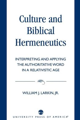 Culture And Biblical Hermeneutics