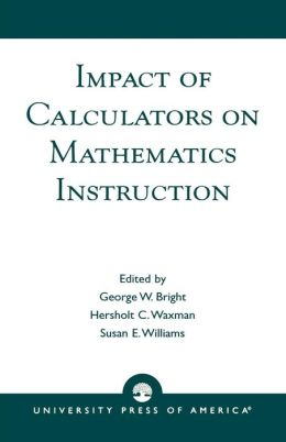 Impact Of Calculators On Mathematics Instruction