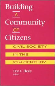 Building a Community of Citizens; Civil Society in the 21st Century