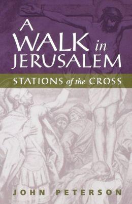 A Walk in Jerusalem: Stations of the Cross
